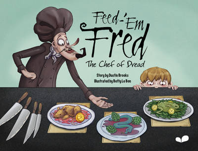Feed-'em Fred (The Chef of Dread) by Dustin Brooks