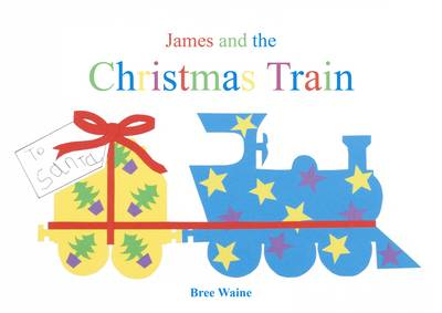James and the Christmas Train by Bree Waine