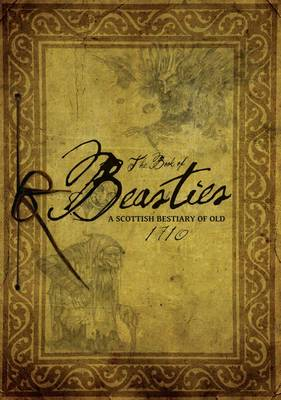 The Book of Beasties A Scottish Bestiary of Old by Belle Robertson