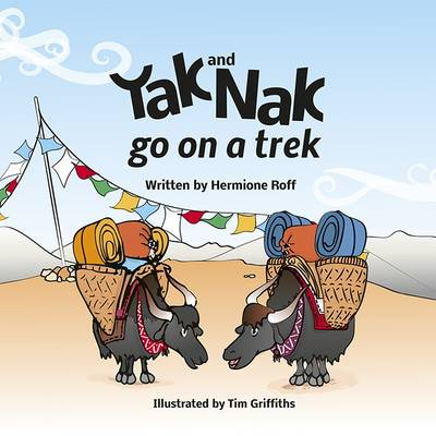 Yak and Nak Go on a Trek by Hermione Roff