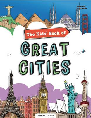 The Kids' Book of Great Cities by Charles Conway