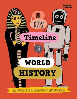 The Kids' Timeline of World History by Julia Florence, Surendra Sahai