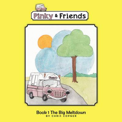 Pinky & Friends The Big Melt Down by Christopher James Copner
