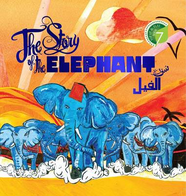 The Story of the Elephant Surah Al-Feel by Shade 7 Publishing, Hajera Memon