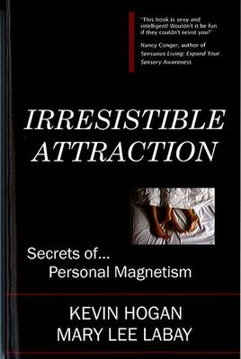 Irrestible Attraction by Kevin Hogan, Mary Lee LeBay