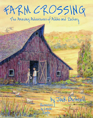 Farm Crossing The Amazing Adventures of Addie and Zachary by Jack Bushnell