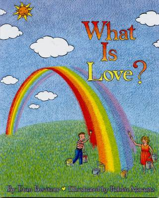 What is Love? by Etan Buritzer, Etan Boritzer