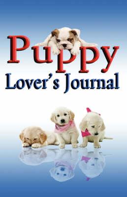 Puppy Lover's Journal by Rik Feeney
