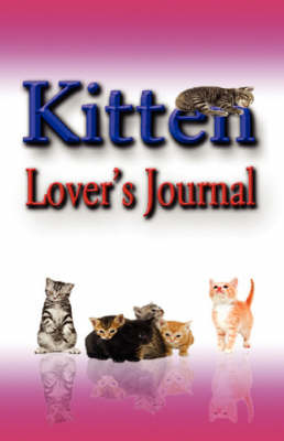 Kitten Lover's Journal by Rik Feeney