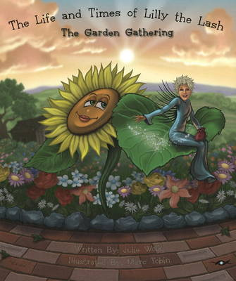 The Life and Times of Lilly the Lash The Garden Gathering by Julie Woik