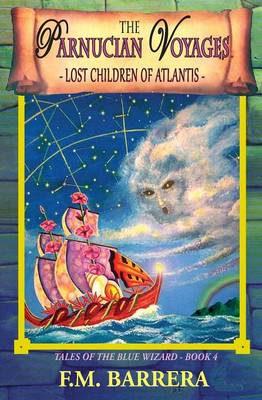 The Parnucian Voyages Lost Children of Atlantis by F M Barrera