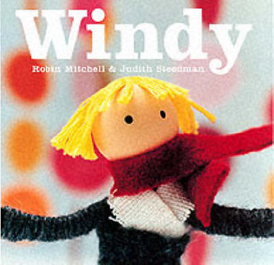 Windy by Robin Mitchell, Judith Steedman