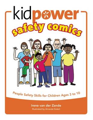 Kidpower Safety Comics: People Safety Skills for Children Ages 3-10 by Irene Van Der Zande