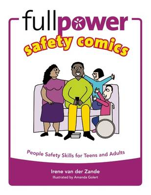 Fullpower Safety Comics People Safety Skills for Teens and Adults by Irene Van Der Zande