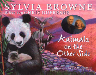 Animals on the Other Side by Sylvia Browne, Chris Dufresne