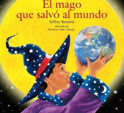 El Mago Que Salvo El Mundo by Jeffrey D., DMD Bennett