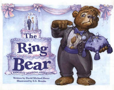 The Ring Bear A Rascally Wedding Adventure by David Michael Slater