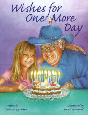 Wishes for One More Day by Melanie Joy Pastor