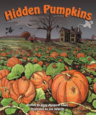 Hidden Pumpkins by Anne Margaret Lewis, Jim DeWildt