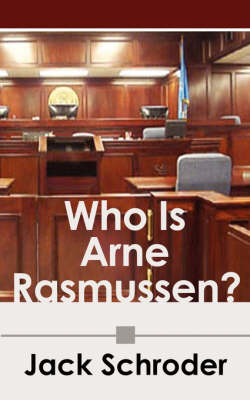 Who Is Arne Rasmussen by Jack Schroder