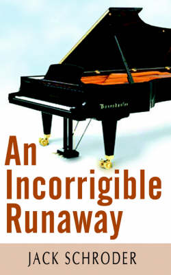 An Incorrigible Runaway by Jack Schroder