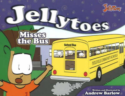 Jellytoes Misses the Bus by Andrew Barlow