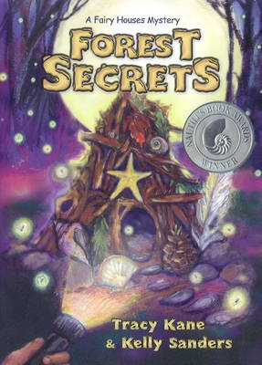 Forest Secrets A Fairy Houses Mystery by Tracy Kane, Kelly Sanders