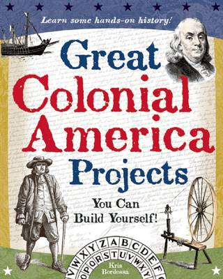 Great Colonial America Projects You Can Build Yourself by Kris Bordessa