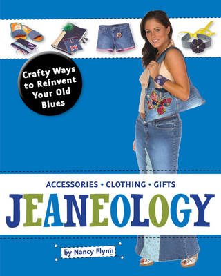 Jeaneology Crafty Ways to Reinvent Your Old Blues by Nancy Flynn