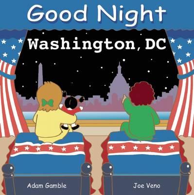 Good Night Washington, DC by Adam Gamble