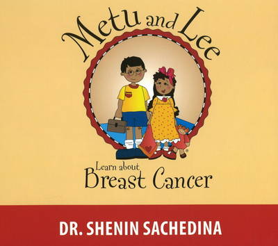 Metu and Lee Learn About Breast Cancer by Dr Shenin Sachedina
