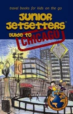 Junior Jetsetters Guide to Chicago by Pedro Marcelino