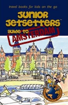 Junior Jetsetters Guide to Amsterdam by Pedro Marcelino