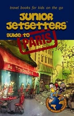 Junior Jetsetters Guide to Paris by Pedro Marcelino