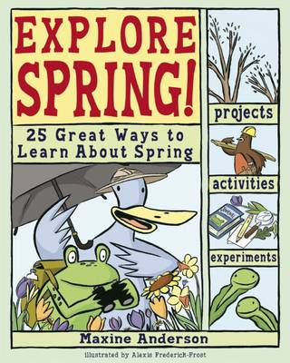Explore Spring! 25 Great Ways to Learn About Spring by Lauri Berkenkamp, Maxine Anderson