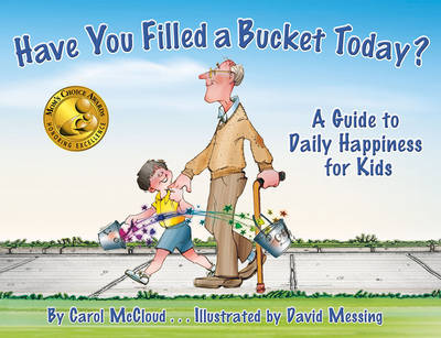 Have You Filled a Bucket Today? A Guide to Daily Happiness for Kids by Carol McCloud