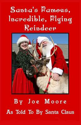 Santa's Famous, Incredible, Flying Reindeer by Joe Moore, Santa Claus