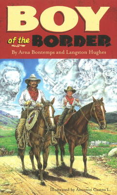 Boy of the Border by Arna Bontemps, Langston Hughes