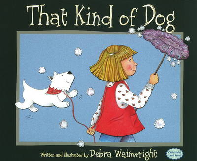 That Kind of Dog by Debra Wainwright