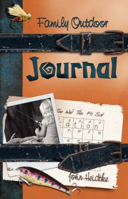 Family Outdoor Journal by John Heidtke