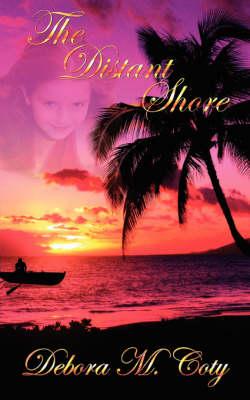 The Distant Shore by Debora M Coty