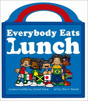 Everybody Eats Lunch by Cricket Azima