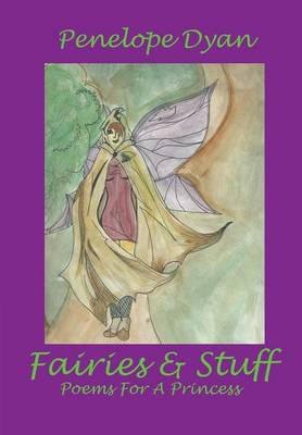 Fairies And Stuff by Penelope, Dyan