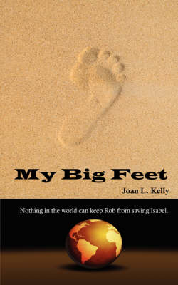 My Big Feet by Joan L Kelly