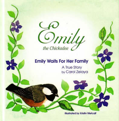 Emily Waits for Her Family A True Story by Carol Zelaya