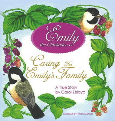 Caring for Emily's Family A True Story by Carol Zelaya