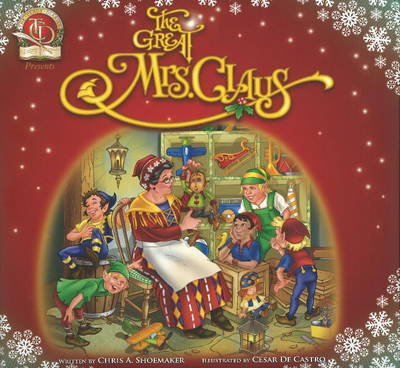The Great Mrs Claus by Chris A. Shoemaker