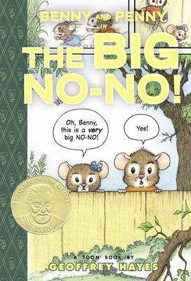 Benny and Penny in the Big No-no by Geoffrey Hayes, Geoffrey Hayes