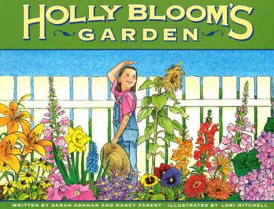 Holly Bloom's Garden by Sarah Ashman, Nancy Parent