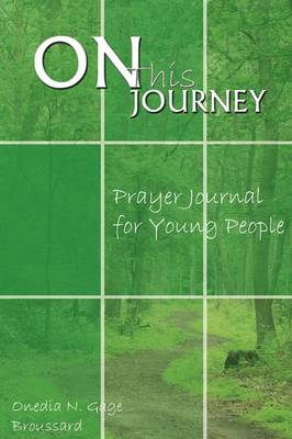 On This Journey Prayer Journal for Young People by Onedia N Gage